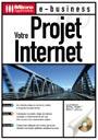 Toutes les étapes essentielles pour réussir la gestion de son projet Internet !